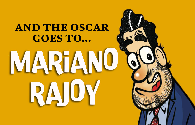 And the Oscar goes to... Mariano Rajoy